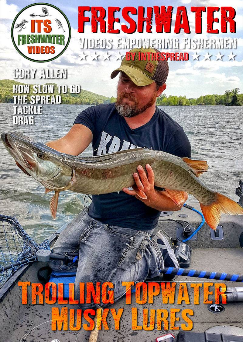 trolling topwater musky lures in the spread cory allen fishing videos