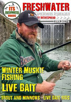 winter muskie fishing live bait cory allen in the spread video
