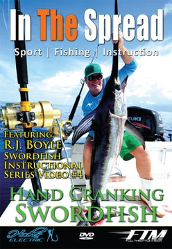 hand cranking swordfish in the spread fishing video rj boyle