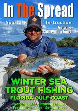 winter sea trout fishing in the spread william toney florida
